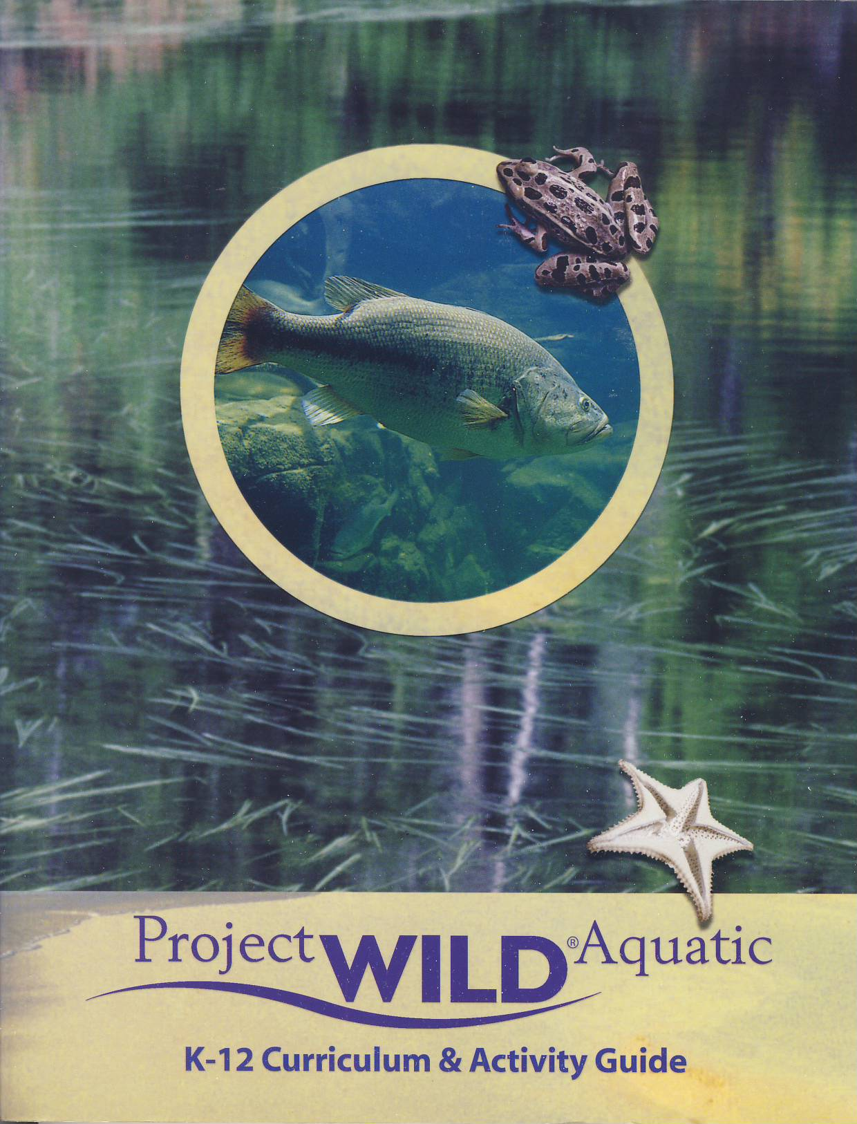 Cover of Project Wild Aquatic - K-12 Curriculum & Activity Guide